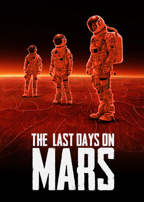 Netflix Box Art for Last Days on Mars, The