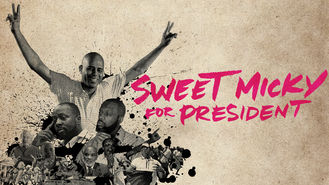 Is Sweet Micky for President on Netflix?