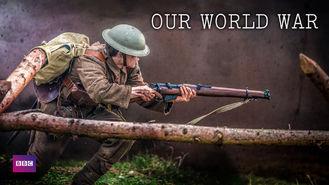 netflix our world war