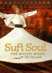 Netflix: Sufi Soul: The Mystic Music of Islam | Learn about the connection between the musical and the mystical as historian William Dalrymple explores the singing and dancing central to Sufism.