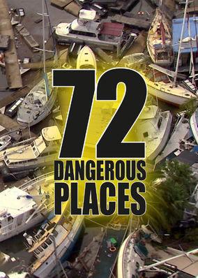 72 Dangerous Places - Season 1