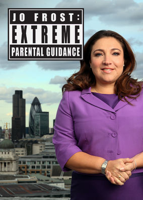 Jo Frost: Extreme Parental Guidance - Season Primera Temporada